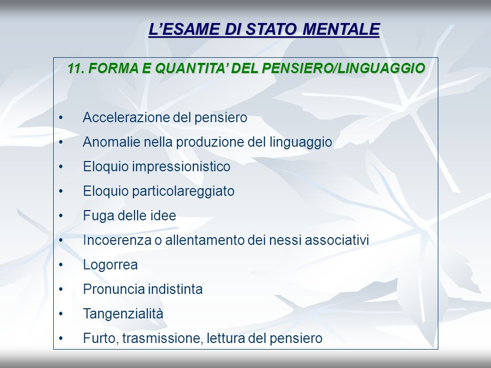 L'ESAME DI STATO MENTALE 11. FORMA E QUANTITA' DEL PENSIERO/LINGUAGGIO