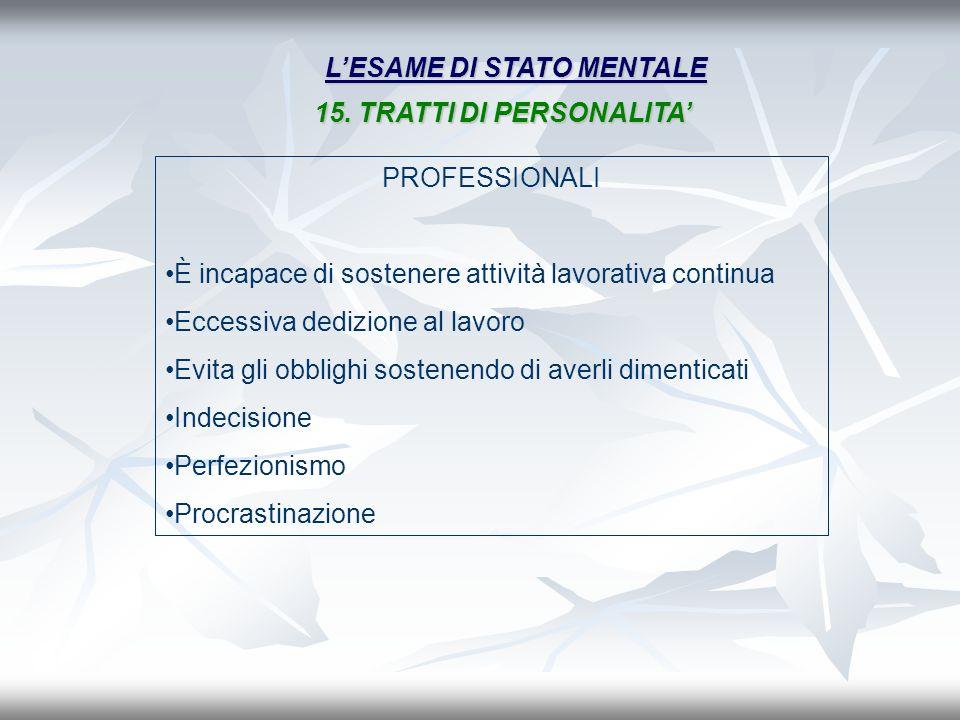 L'ESAME DI STATO MENTALE 15. TRATTI DI PERSONALITA'
