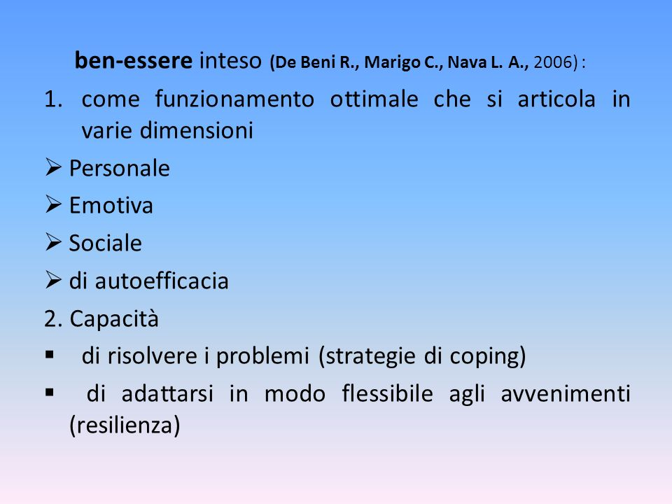 ben-essere inteso (De Beni R., Marigo C., Nava L. A., 2006) :