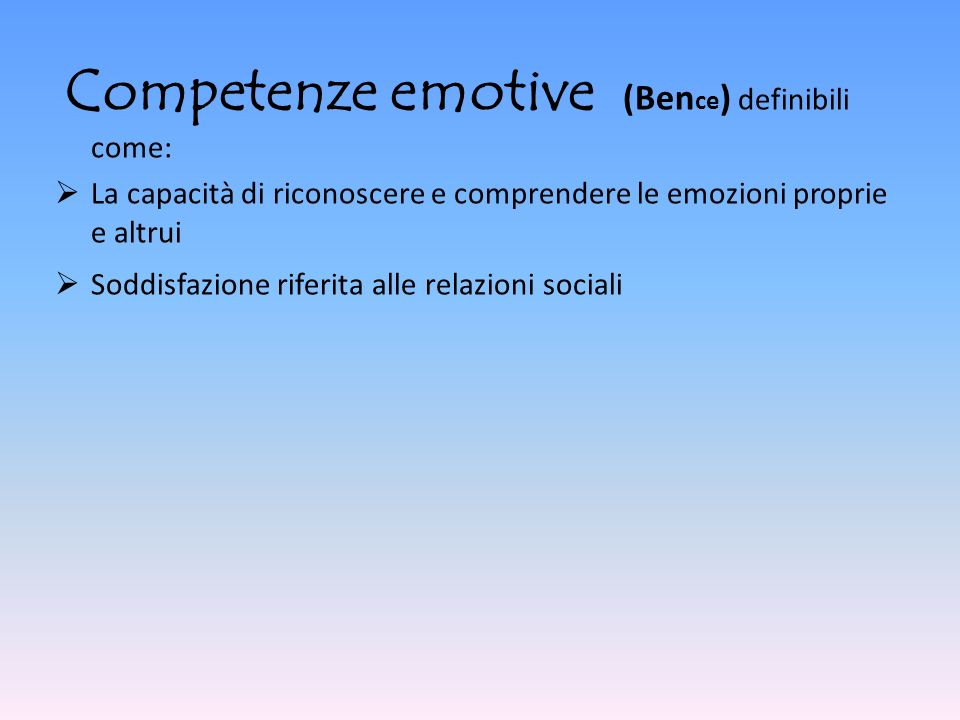 Competenze emotive (Bence) definibili come: