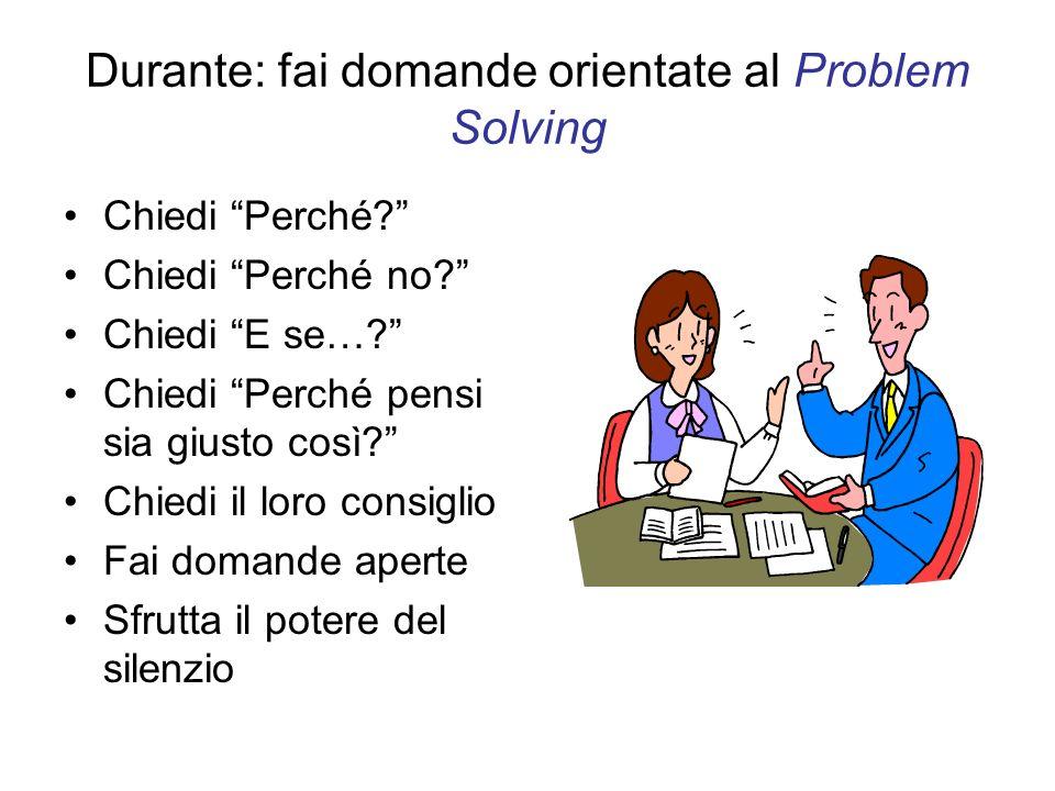 Durante: fai domande orientate al Problem Solving