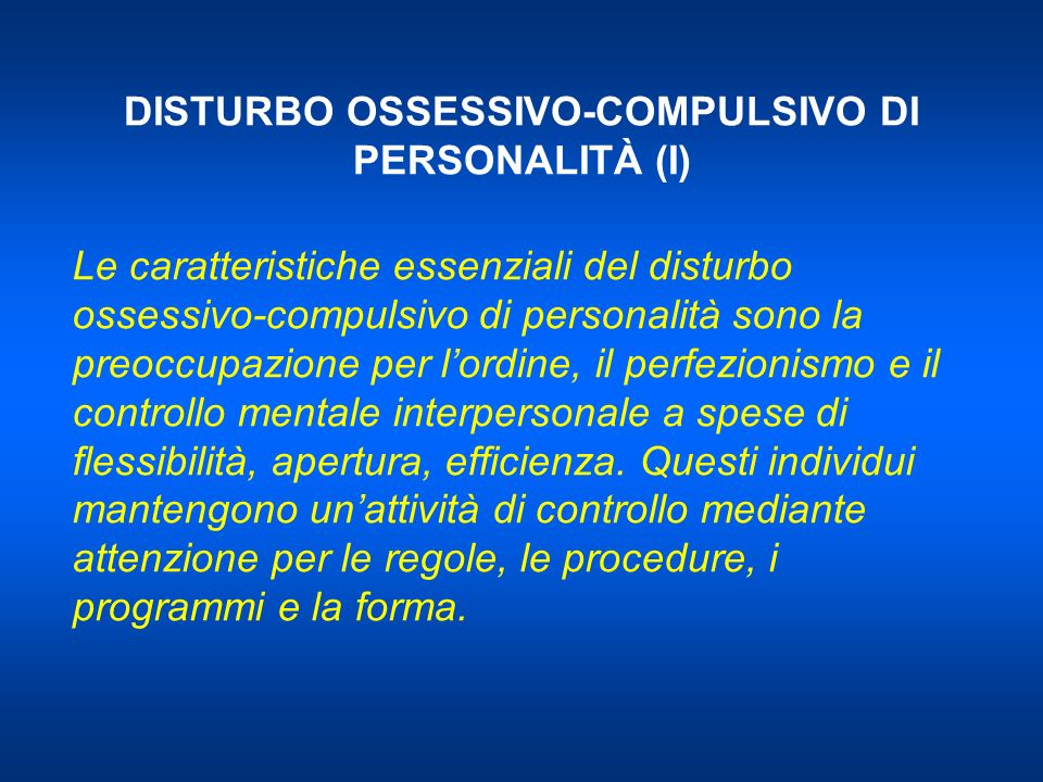 DISTURBO OSSESSIVO-COMPULSIVO DI PERSONALITÀ (I)