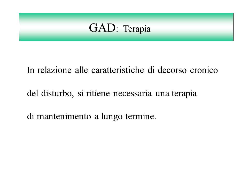 GAD: Terapia In relazione alle caratteristiche di decorso cronico