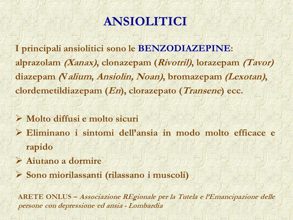 ANSIOLITICI I principali ansiolitici sono le BENZODIAZEPINE: