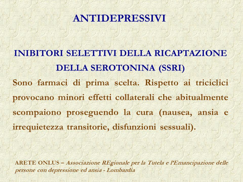 INIBITORI SELETTIVI DELLA RICAPTAZIONE DELLA SEROTONINA (SSRI)