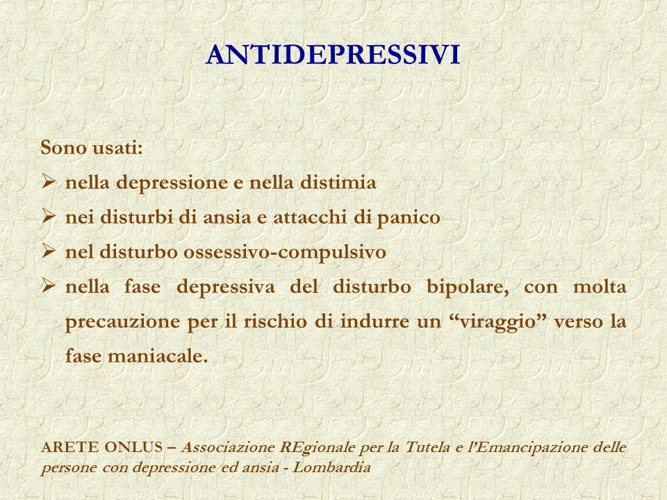 ANTIDEPRESSIVI Sono usati: nella depressione e nella distimia