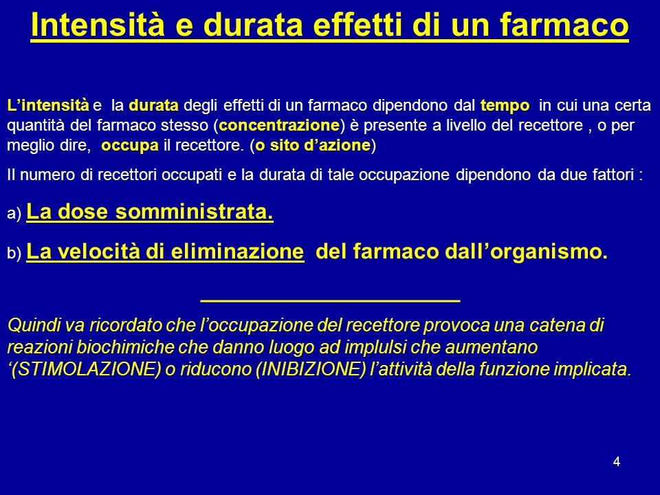 Intensità e durata effetti di un farmaco _____________________