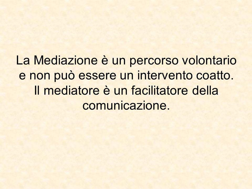 La Mediazione è un percorso volontario e non può essere un intervento coatto.