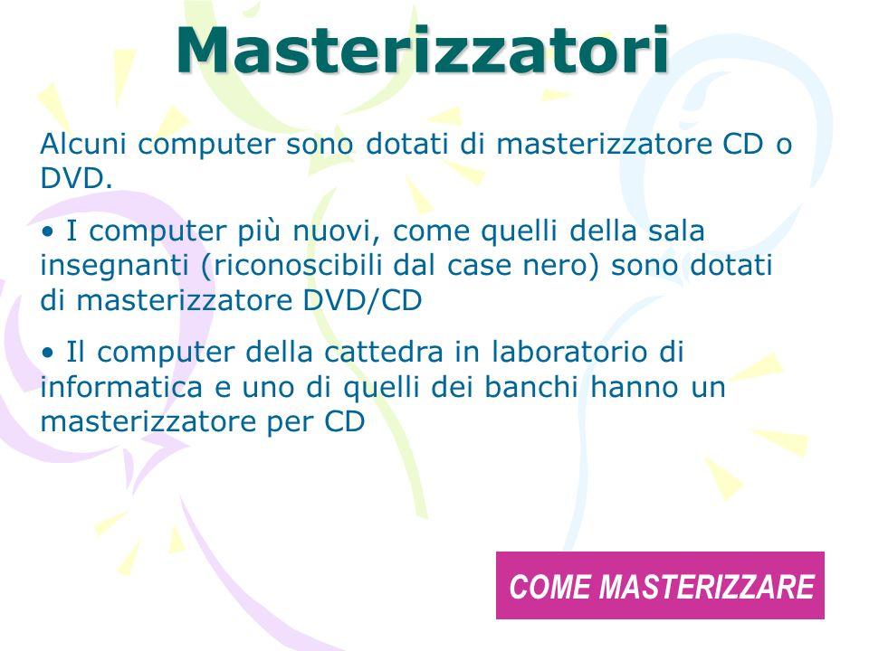 Masterizzatori COME MASTERIZZARE