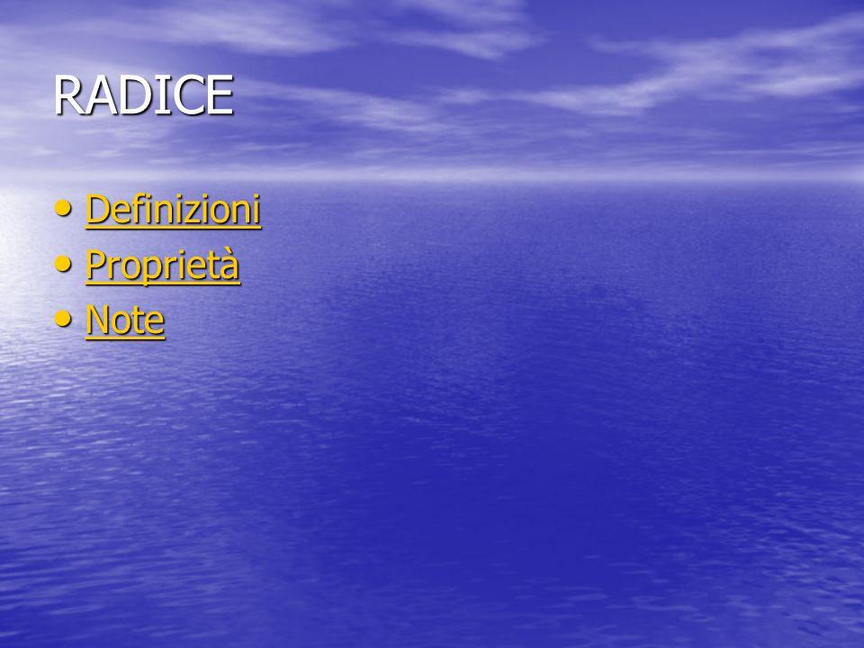 RADICE Definizioni Proprietà Note