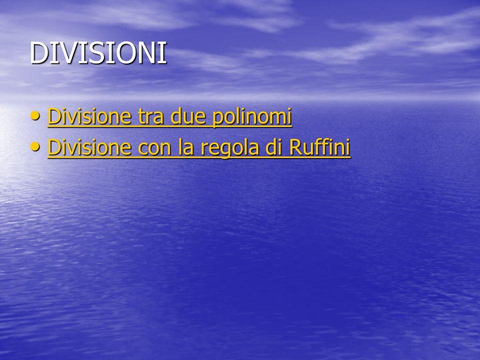 DIVISIONI Divisione tra due polinomi