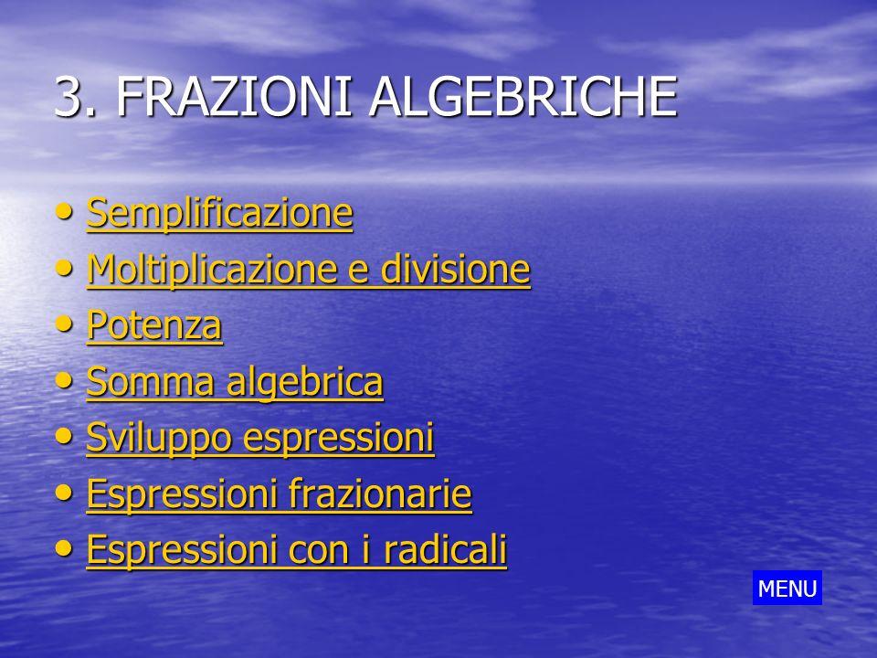 3. FRAZIONI ALGEBRICHE Semplificazione Moltiplicazione e divisione