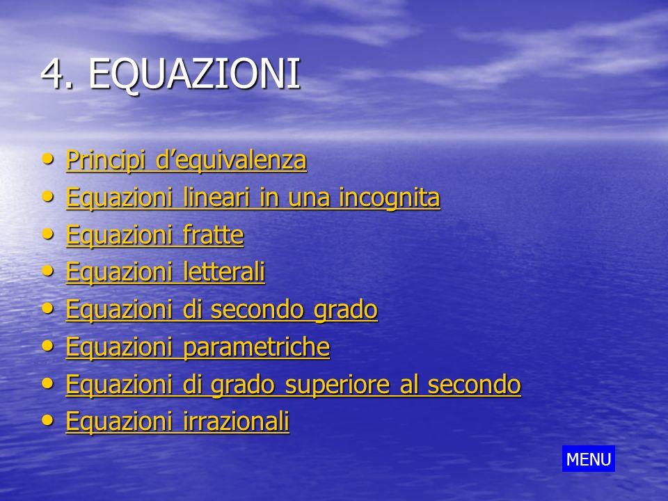 4. EQUAZIONI Principi d'equivalenza Equazioni lineari in una incognita