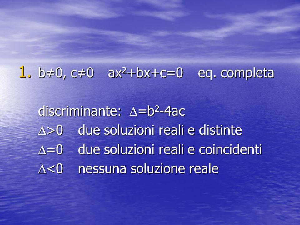 b≠0, c≠0 ax2+bx+c=0 eq. completa
