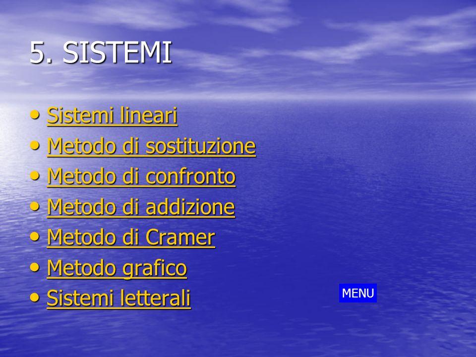 5. SISTEMI Sistemi lineari Metodo di sostituzione Metodo di confronto