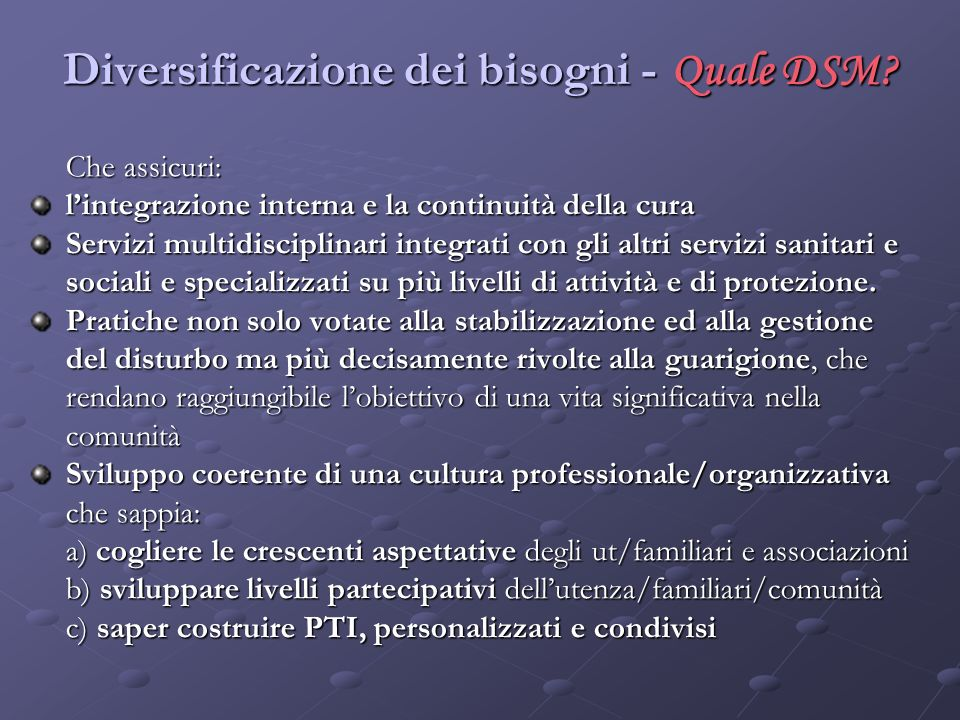 Diversificazione dei bisogni - Quale DSM