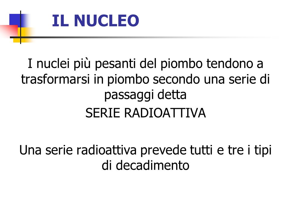 Una serie radioattiva prevede tutti e tre i tipi di decadimento