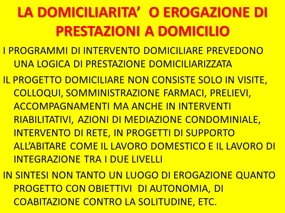 LA DOMICILIARITA' O EROGAZIONE DI PRESTAZIONI A DOMICILIO