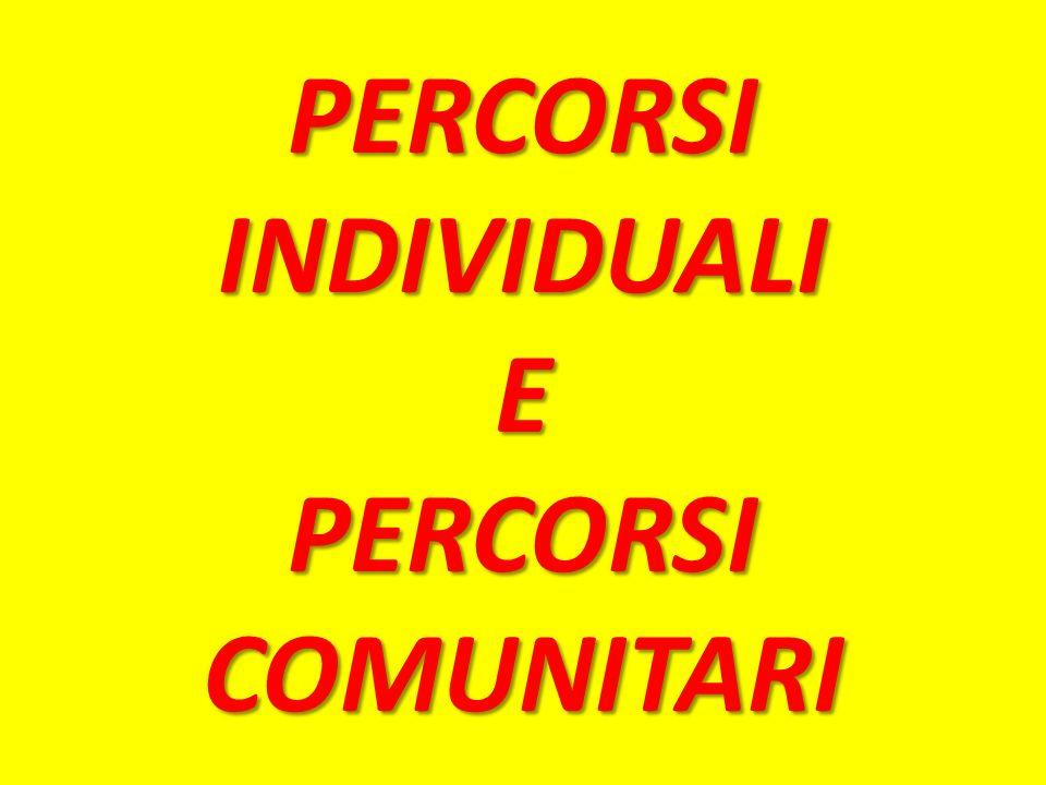 PERCORSI INDIVIDUALI E PERCORSI COMUNITARI