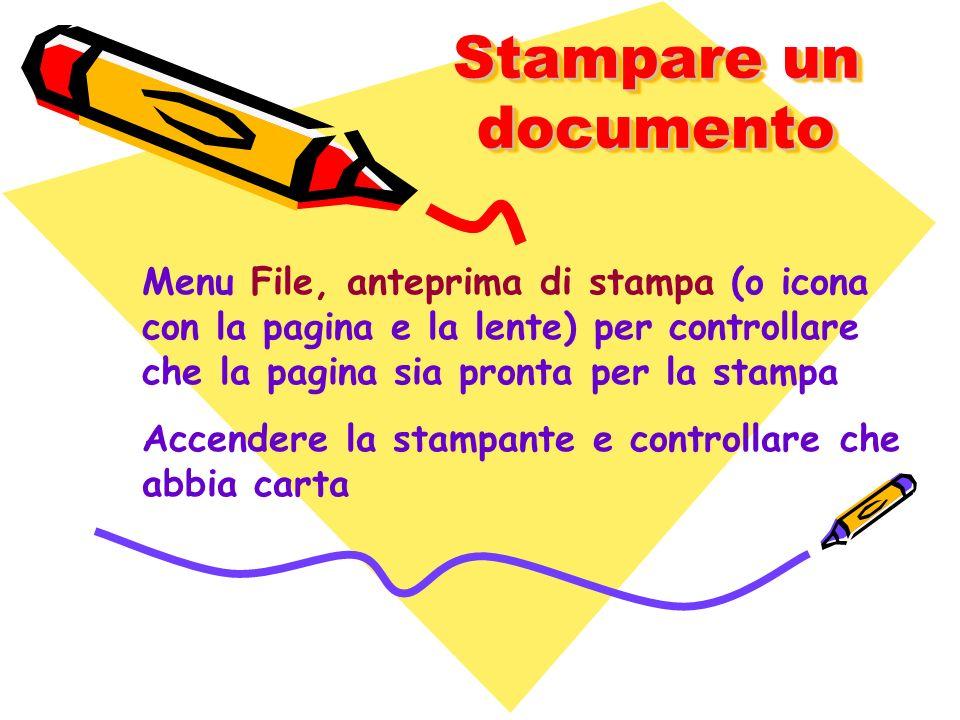 Stampare un documento Menu File, anteprima di stampa (o icona con la pagina e la lente) per controllare che la pagina sia pronta per la stampa.