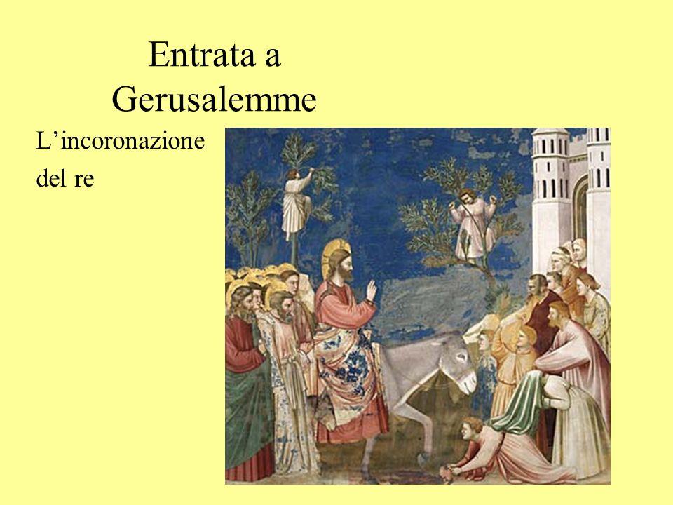 Entrata a Gerusalemme L'incoronazione del re