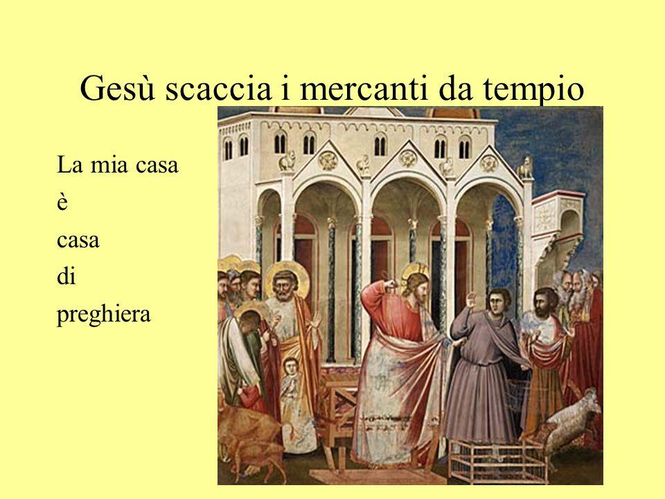 Gesù scaccia i mercanti da tempio