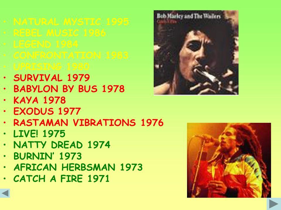 NATURAL MYSTIC 1995 REBEL MUSIC 1986. LEGEND 1984. CONFRONTATION 1983. UPRISING 1980. SURVIVAL 1979.