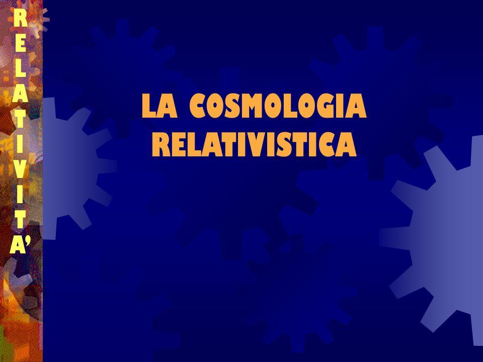 LA COSMOLOGIA RELATIVISTICA