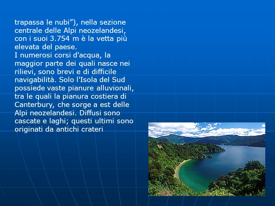 trapassa le nubi ), nella sezione centrale delle Alpi neozelandesi, con i suoi 3.754 m è la vetta più elevata del paese.