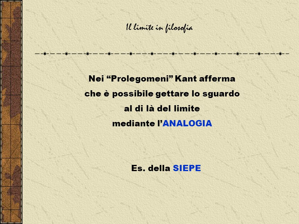 Il limite in filosofia Nei Prolegomeni Kant afferma