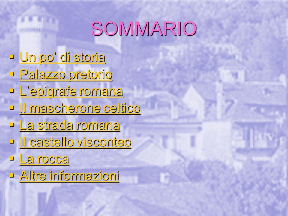 SOMMARIO Un po' di storia Palazzo pretorio L'epigrafe romana