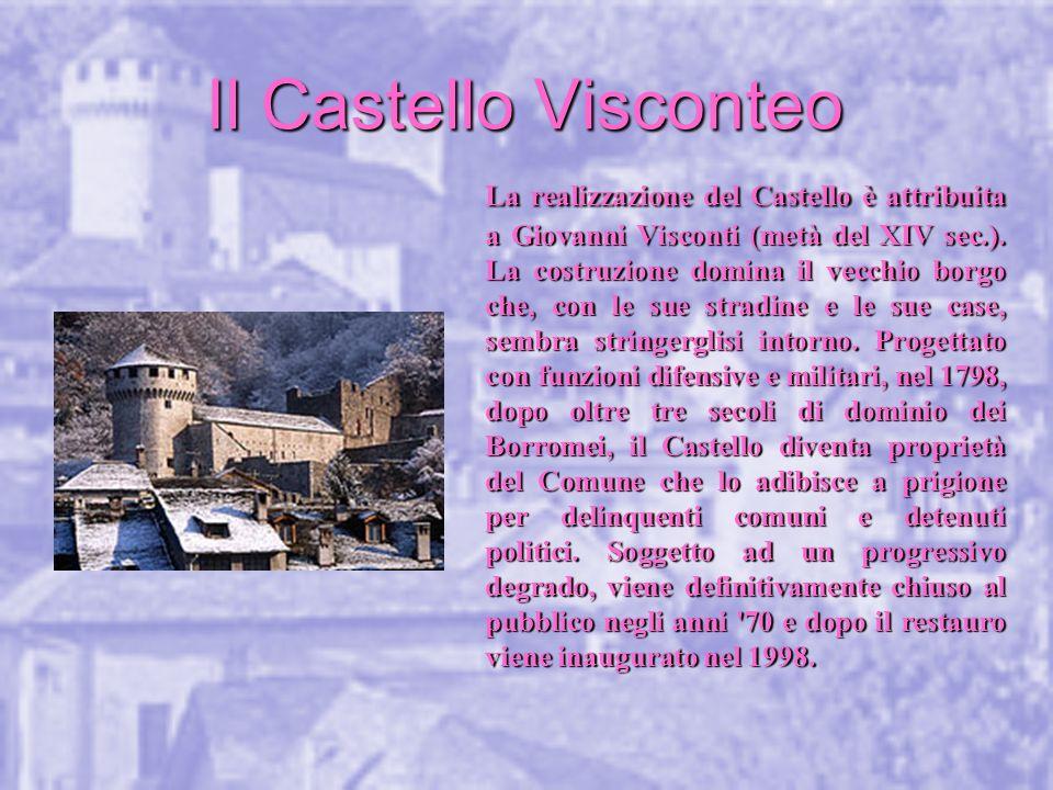 La realizzazione del Castello è attribuita a Giovanni Visconti (metà del XIV sec.).