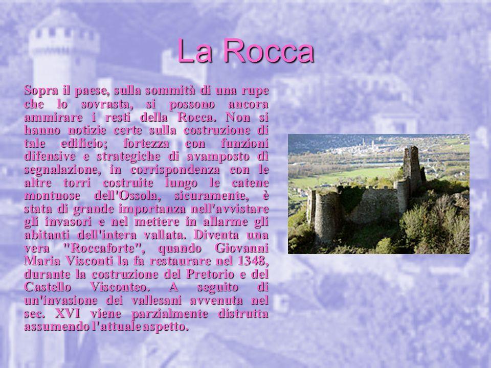 Sopra il paese, sulla sommità di una rupe che lo sovrasta, si possono ancora ammirare i resti della Rocca.