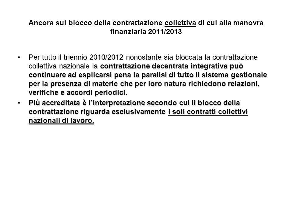 Ancora sul blocco della contrattazione collettiva di cui alla manovra finanziaria 2011/2013