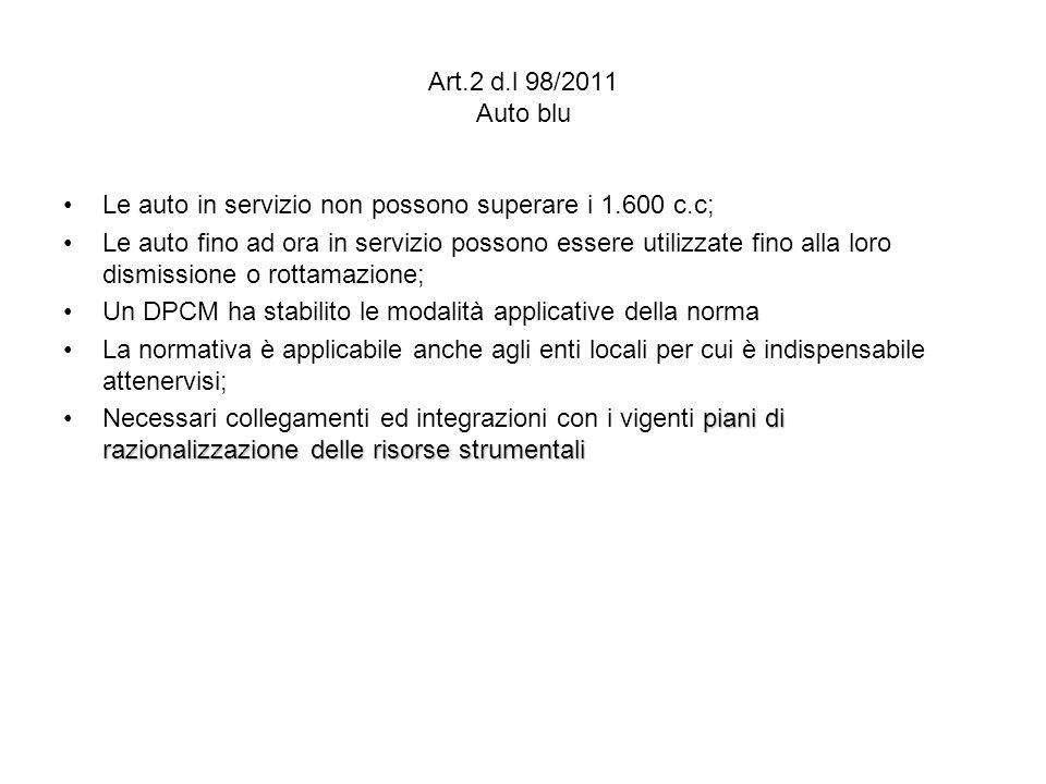 Art.2 d.l 98/2011 Auto blu Le auto in servizio non possono superare i 1.600 c.c;
