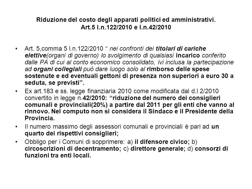 Riduzione del costo degli apparati politici ed amministrativi. Art.5 l.n.122/2010 e l.n.42/2010