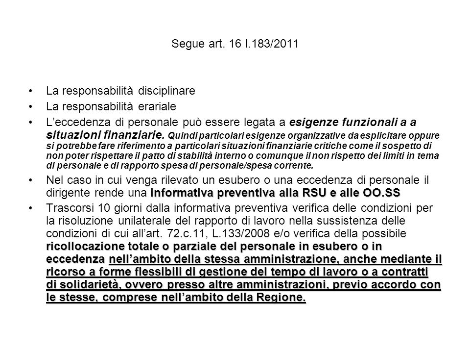 Segue art. 16 l.183/2011 La responsabilità disciplinare. La responsabilità erariale.