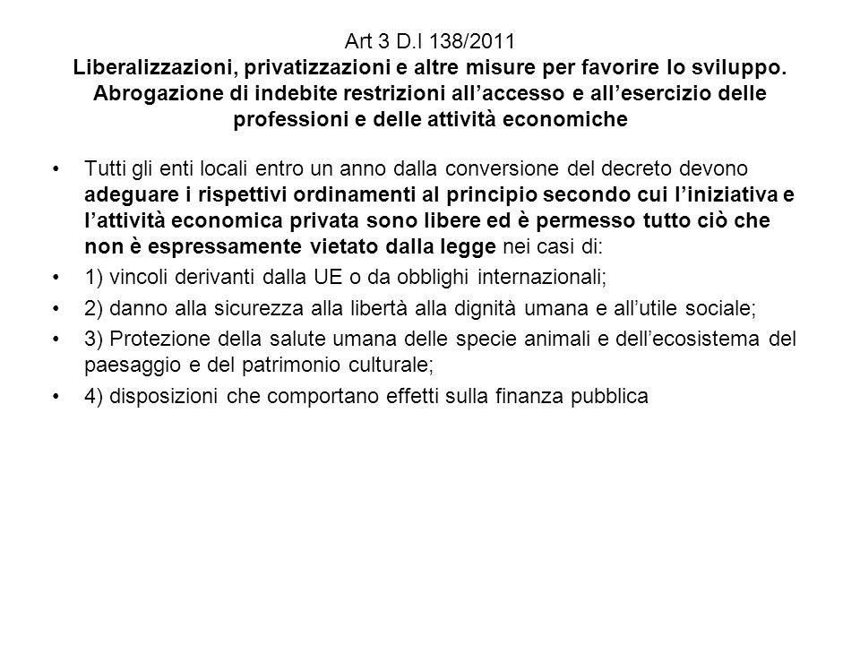 Art 3 D.l 138/2011 Liberalizzazioni, privatizzazioni e altre misure per favorire lo sviluppo. Abrogazione di indebite restrizioni all'accesso e all'esercizio delle professioni e delle attività economiche