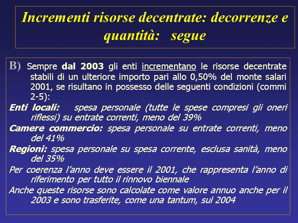 Incrementi risorse decentrate: decorrenze e quantità: segue