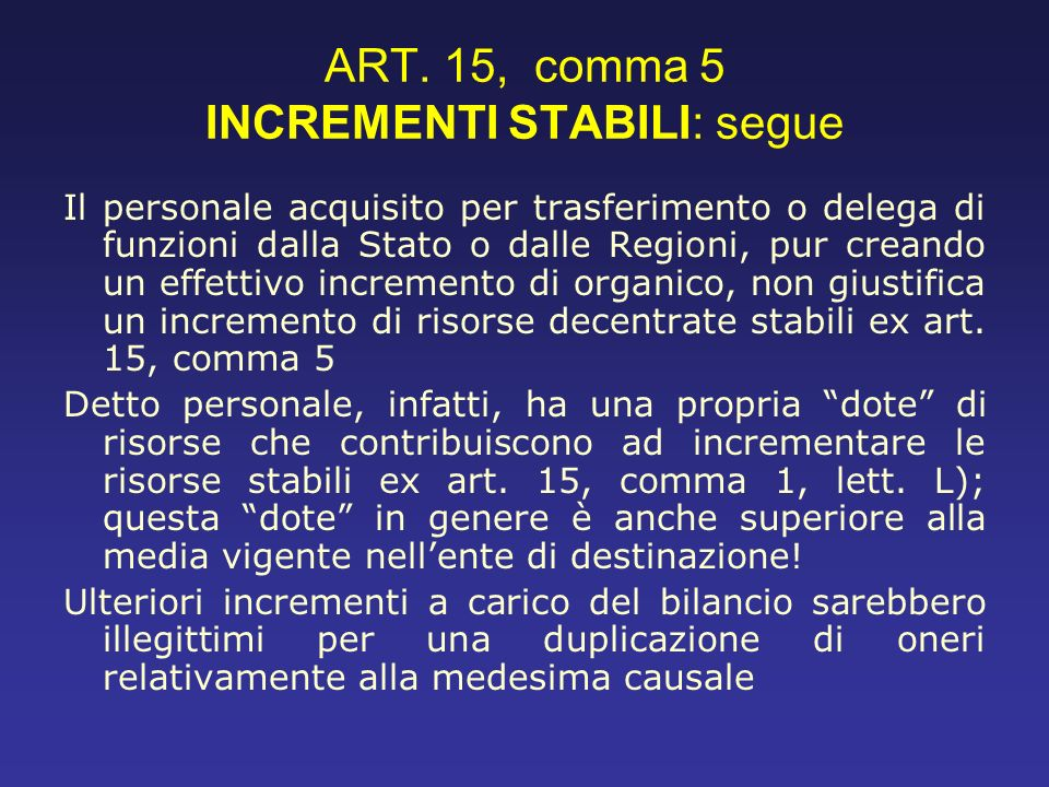 ART. 15, comma 5 INCREMENTI STABILI: segue