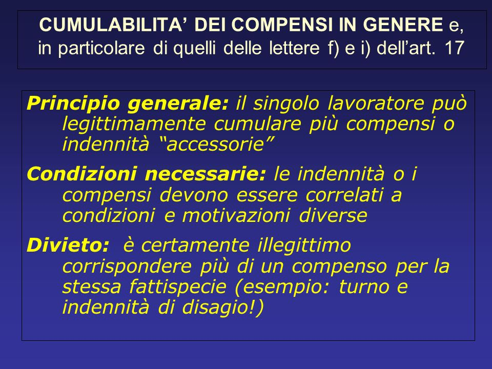 CUMULABILITA' DEI COMPENSI IN GENERE e, in particolare di quelli delle lettere f) e i) dell'art. 17