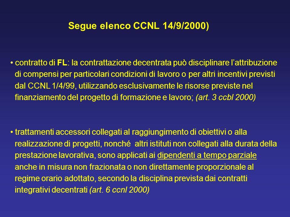 Segue elenco CCNL 14/9/2000)contratto di FL: la contrattazione decentrata può disciplinare l'attribuzione.