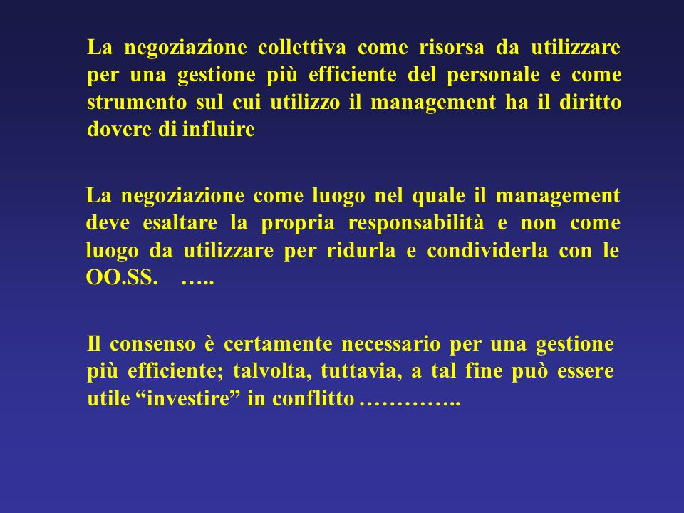 La negoziazione collettiva come risorsa da utilizzare per una gestione più efficiente del personale e come strumento sul cui utilizzo il management ha il diritto dovere di influire