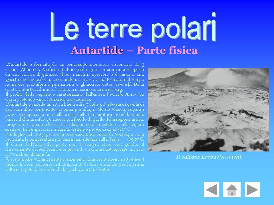 Le terre polari Antartide – Parte fisica Il vulcano Erebus (3794 m).