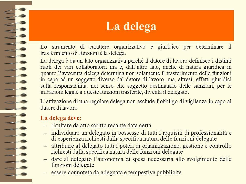 La delega Lo strumento di carattere organizzativo e giuridico per determinare il trasferimento di funzioni è la delega.