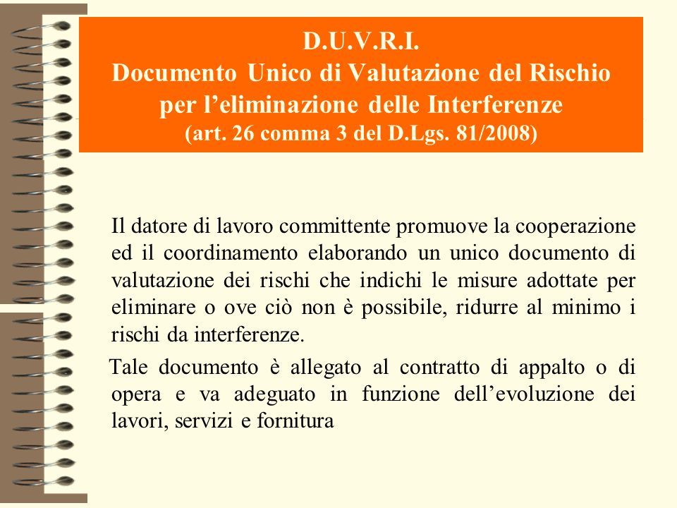 D.U.V.R.I. Documento Unico di Valutazione del Rischio per l'eliminazione delle Interferenze (art. 26 comma 3 del D.Lgs. 81/2008)