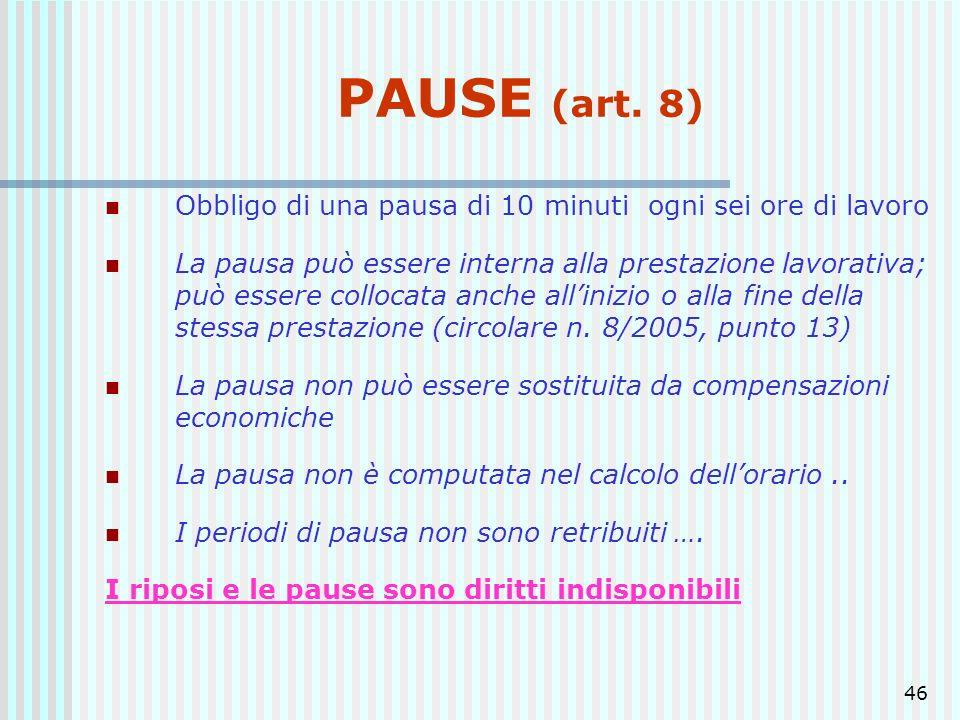 PAUSE (art. 8) Obbligo di una pausa di 10 minuti ogni sei ore di lavoro.