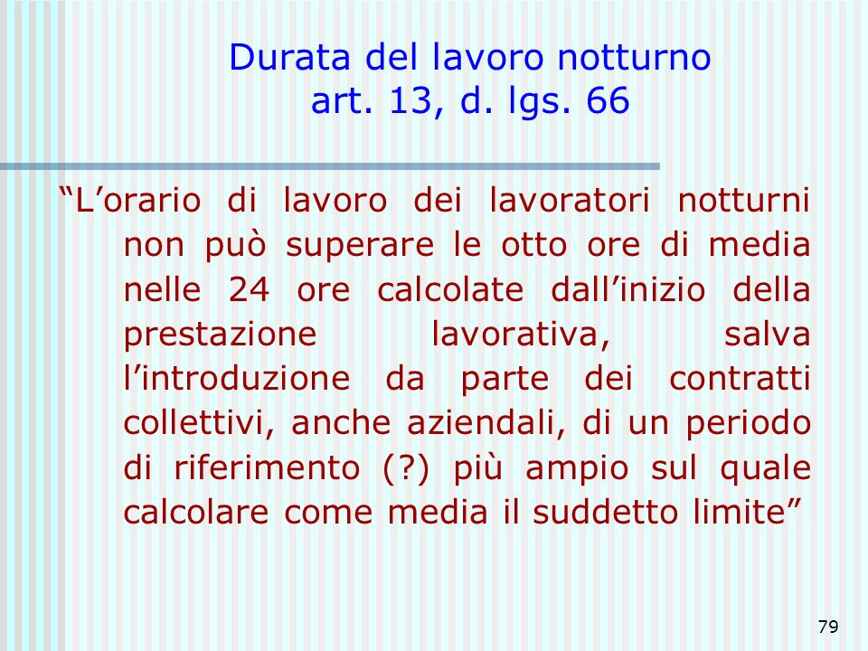Durata del lavoro notturno art. 13, d. lgs. 66