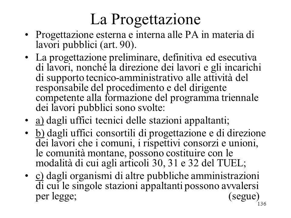 La Progettazione Progettazione esterna e interna alle PA in materia di lavori pubblici (art. 90).