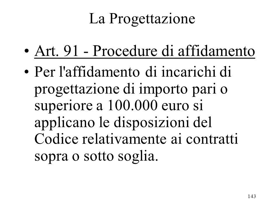 Art. 91 - Procedure di affidamento